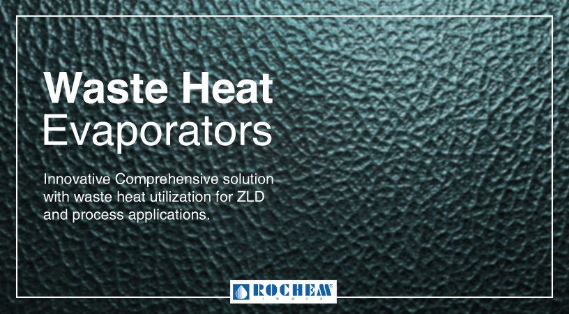 Rochem India - The Need for Waste Heat Evaporator